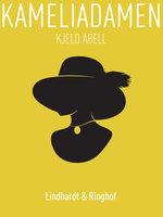 Kameliadamen - Kjeld Abell, Alexandre Dumas D.Y.