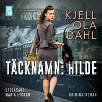 Täcknamn: Hilde - Kjell Ola Dahl