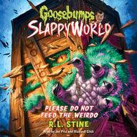 Please Do Not Feed the Weirdo - R.L. Stine