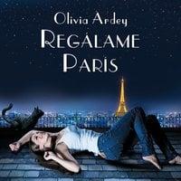 Regálame París - Olivia Ardey
