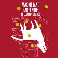 En el cuerpo una voz - Maximiliano Barrientos