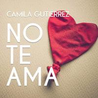 No te ama - Camila Gutiérrez