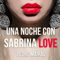 Una noche con Sabrina Love - Pedro Mairal