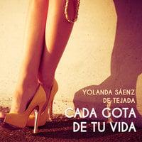 Cada gota de tu vida - Yolanda Sáenz de Tejada