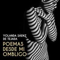Poemas desde mi ombligo - Yolanda Sáenz de Tejada