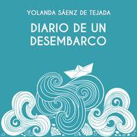Diario de un desembarco - Yolanda Sáenz de Tejada