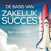 De basis van zakelijk succes - Bart van den Belt