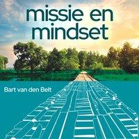 Missie en mindset - Bart van den Belt