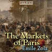 The Markets of Paris - Émile Zola