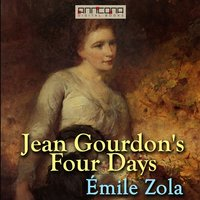 Jean Gourdon's Four Days - Émile Zola