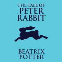 The Tale of Peter Rabbit - Beatrix Potter