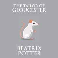 The Tailor of Gloucester - Beatrix Potter