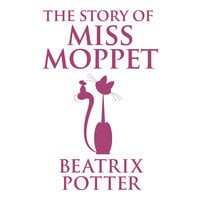 The Story of Miss Moppet - Beatrix Potter
