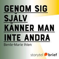 Genom sig själv känner man inte andra - om kommunikation och teambyggande - Bente-Marie Ihlen