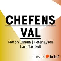 Chefens val - nio vägval som formar chefen - Peter Lysell, Martin Lundin, Lars Torekull