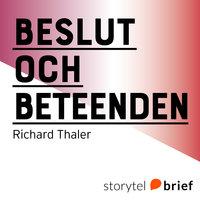 Beslut och beteenden - att räkna med människan - Richard Thaler