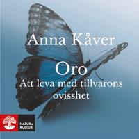 Oro : Att leva med tillvarons ovisshet - Anna Kåver