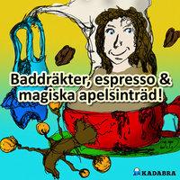 Baddräkter, espresso & magiska apelsinträd - Joakim Thibblin