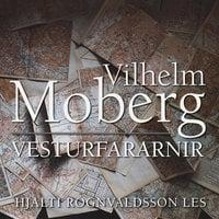 Vesturfararnir - Vilhelm Moberg