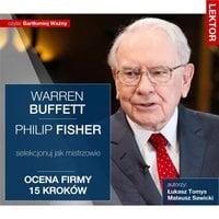 Warren Buffett i Philip Fisher. Selekcjonuj jak mistrzowie. Ocena firmy 15 kroków - Łukasz Tomys,Mateusz Sawicki