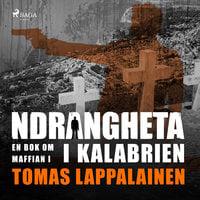 Ndrangheta - en bok om maffian i Kalabrien - Tomas Lappalainen