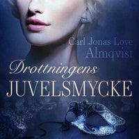 Drottningens juvelsmycke - Carl Jonas Love Almqvist