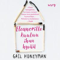 Eleanorille kuuluu ihan hyvää - Gail Honeyman