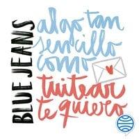 Algo tan sencillo como tuitear te quiero (Serie Algo tan sencillo 1) - Blue Jeans