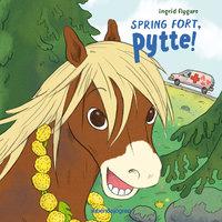 Spring fort, Pytte! - Ingrid Flygare