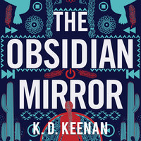 The Obsidian Mirror - K.D. Keenan