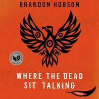 Where the Dead Sit Talking - Brandon Hobson