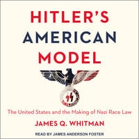 Hitler's American Model - James Q. Whitman