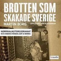 Brotten som skakade Sverige, del 1 - Martin Borg
