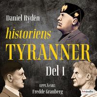 Historiens tyranner, del 1 - Daniel Rydén