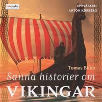 Sanna historier om vikingar - Tomas Blom