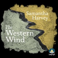 The Western Wind - Samantha Harvey