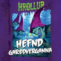 Hrollur: Hefnd garðdverganna - R.L. Stine