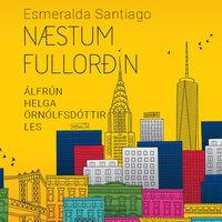 Næstum fullorðin - Esmeralda Santiago