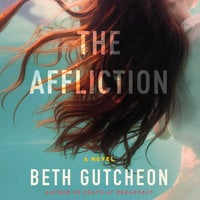 The Affliction - Beth Gutcheon