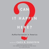 Can It Happen Here? - Cass R. Sunstein