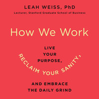 How We Work - Leah Weiss