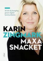 Maxa snacket så når du framgång genom digital kommunikation - Karin Zingmark