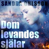 Dom levandes själar - Sandra Ohlsson