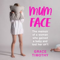 Mum Face - Grace Timothy