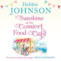 Sunshine at the Comfort Food Café - Debbie Johnson