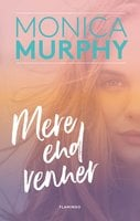 Mere end venner - Monica Murphy