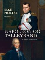 Napoleon og Talleyrand - Else Moltke
