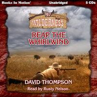 Reap The Whirlwind - David Thompson