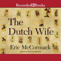 The Dutch Wife - Eric McCormack