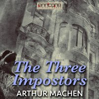The Three Impostors - Arthur Machen